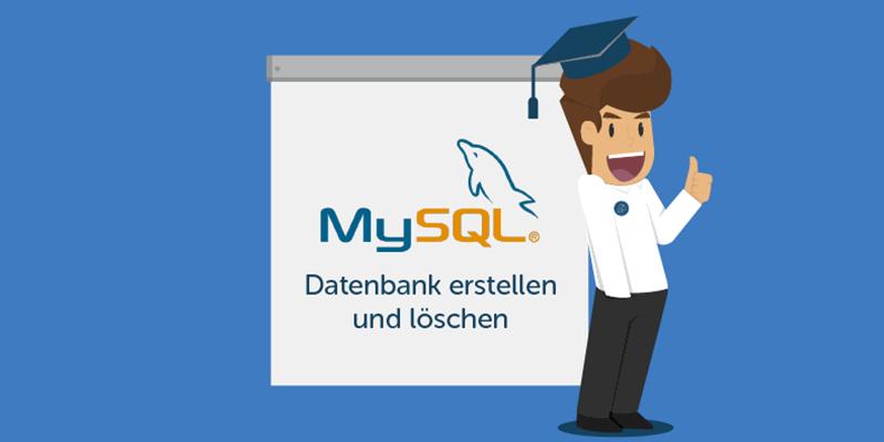 tutorial - MySQL Datenbank erstellen und löschen