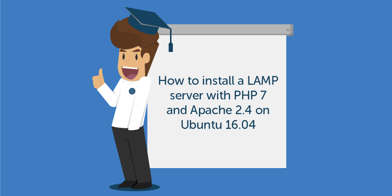 install a LAMP server with PHP 7 and Apache 2.4 on Ubuntu 16.04
