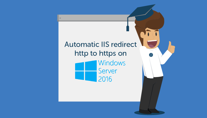 Automatic IIS redirect http to https on Windows Server 2016