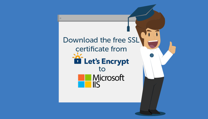Download the free SSL vom Let's Encrypt to Microsoft IIS