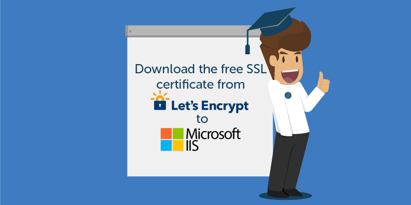 Download The Free Ssl Certificate From Lets Encrypt To Microsoft