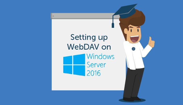 Setting up WebDAV on Windows Server 2016